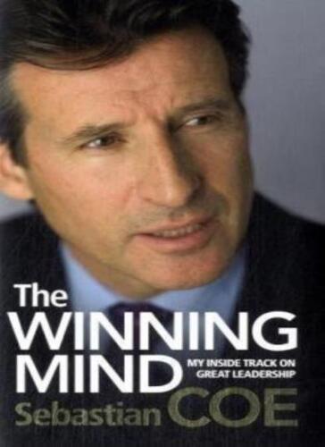 1 of 1 - The Winning Mind: My Inside Track on Great Leadership,Sebastian Coe