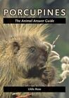 Porcupines: The Animal Answer Guide by Uldis Roze (Paperback, 2012)