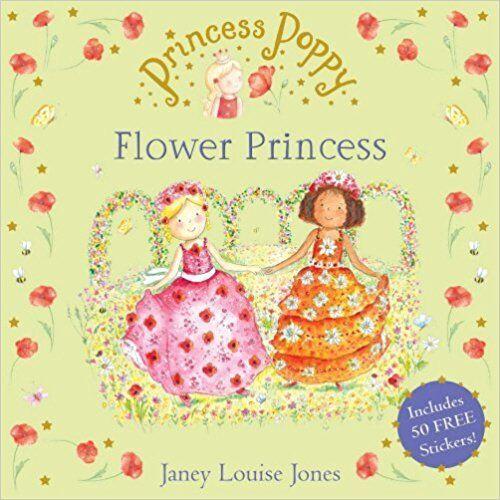 1 of 1 - Princess Poppy: The Flower Princess (Princess Poppy Books) By Janey Lou NEW