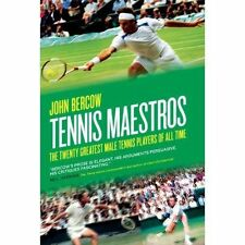 Tennis Maestros: The twenty greatest male tennis players of all time, John Berco