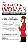 The Well-Spoken Woman : Your Guide to Looking and Sounding Your Best by Christine K. Jahnke (2011, Paperback)