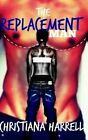The Replacement Man by Christiana Harrell (Paperback / softback, 2012)