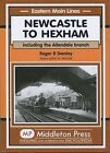 Newcastle to Hexham: Including the Allendale Branch by R.R. Darsley (Hardback, 2005)