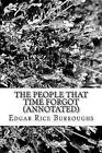 The People That Time Forgot (Annotated) by Edgar Rice Burroughs (Paperback / softback, 2016)