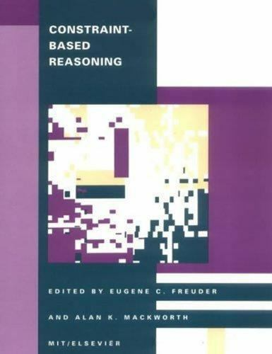 Constraint-Based Reasoning by Eugene C. Freuder; Alan K. Mackworth