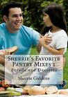 Sherrie's Favorite Pantry Mixes 1: Breads and Desserts by Sherrie Giddens (Paperback / softback, 2014)