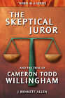 The Skeptical Juror and the Trial of Cameron Todd Willingham by J Bennett Allen (Paperback / softback, 2010)