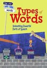 Types of Words: Unleashing Powerful Parts of Speech by Rebecca Vickers (Paperback, 2014)