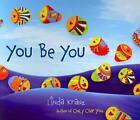 You Be You von Linda Kranz (2013, Gebundene Ausgabe)