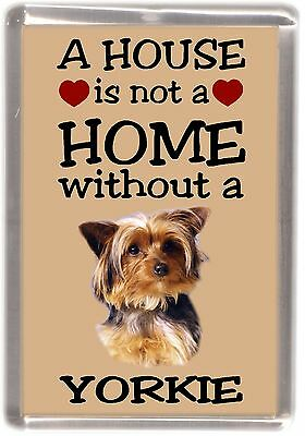 """Yorkshire Terrier No. 1. Dog Fridge Magnet """"A HOUSE IS NOT A HOME"""" by Starprint"""