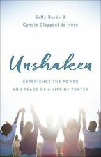 Unshaken : Praying Boldly for Your Family and Your Future by Sally Burke and Cyndie De Neve (2017, Paperback)