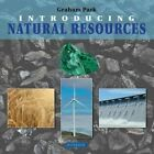 Introducing Natural Resources by Graham Park (Paperback, 2015)