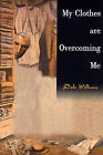 My Clothes Are Overcoming Me by Dale William (Paperback / softback, 2000)