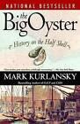 The Big Oyster: History on the Half Shell by Mark Kurlansky (Paperback / softback)