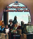 The Peoples and Cultures of New York by James Bernard (Hardback, 2014)