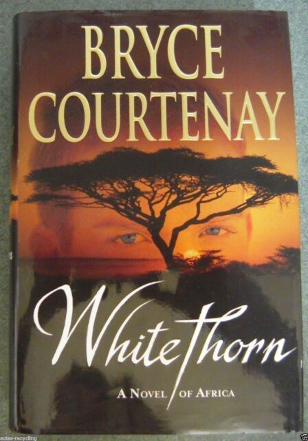 Whitethorn by Bryce Courtenay - Printed 2005