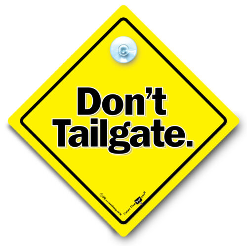 Suction Cup Sign Don/'t Tailgate Car Sign Anti Tailgater Vehicle Sign