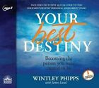Your Best Destiny: A Powerful Prescription for Personal Transformation by Wintley Phipps (CD-Audio, 2015)