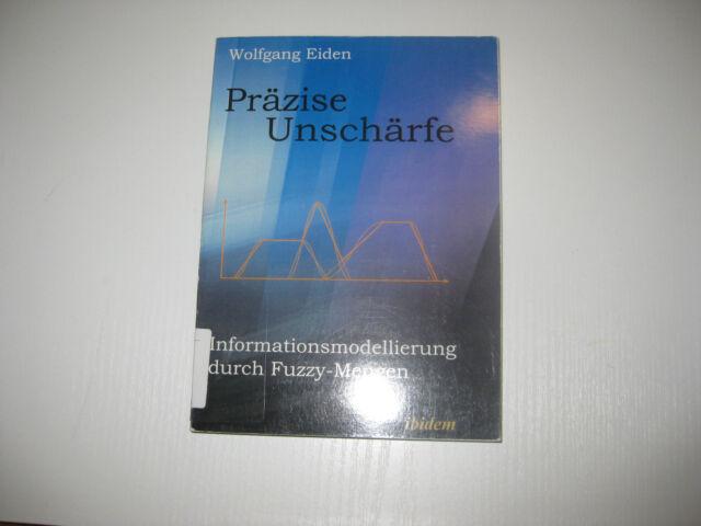 Präzise Unschärfe von Wolfgang Eiden (2002, Taschenbuch)
