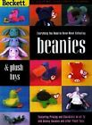 Beanies and Plush Toys : Everything You Need to Know about Collecting Beanies and Other Plush Toys by Beckett Publications Staff (1998, Paperback)