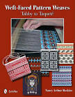 Weft-faced Pattern Weaves: Tabby to Taquete by Nancy Arthur Hoskins (Paperback, 2011)