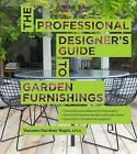 The Professional Designer's Guide to Garden Furnishings by Vanessa Gardner Nagel (Hardback, 2013)