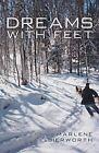 Dreams with Feet by Marlene Bierworth (Paperback / softback, 2013)