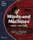 Minds and Machines Britain 1750 to 1900 Pupil's Book by Michael Riley, Mike Gorman, Jamie Byrom, Christine Counsell, Andrew Wrenn (Paperback, 1999)