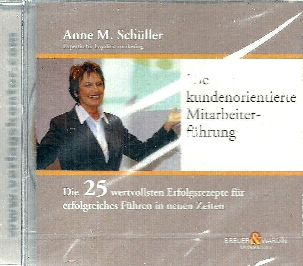 Anne M. Schüller: DIE KUNDENORIENTIERTE MITARBEITERFÜHRUNG, 1 CD (Hörbuch), NEU - Anne M. Schüller