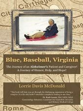 Blue, Baseball, Virginia: The Journey of an Alzheimer's Patient and Caregiver!