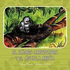 El Pajaro Carpintero y El Aguila Arpia by Clara Nimia Serrano Antelo (Paperback / softback, 2013)