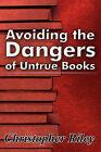 Avoiding the Dangers of Untrue Books by Christopher Riley (Paperback / softback, 2011)