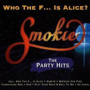 Smokie-Who-the-f-is-Alice-The-party-hits-CD