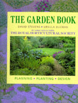 """""""AS NEW"""" Buchan, Ursula,Stevens, David, The Garden Book: Planning, Planting and"""