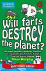 Will Farts Destroy the Planet?: And Other Extremely Important Questions (and Answers) About Climate Change from the Science Museum by Glenn Murphy (Paperback, 2011)