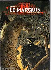 GUY DAVIS ¤ LE MARQUIS ¤ DANSE MACABRE ¤ EO 2004 LES HUMANOIDES