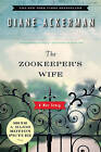 The Zookeeper's Wife: A War Story by Diane Ackerman (Paperback, 2008)
