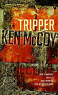 Tripper by Ken McCoy (Paperback, 2007)