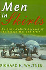 Men in Skirts: An Army Medic's Account of the Korean War and After by Richard H Waltner (Paperback / softback, 2000)