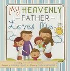 My Heavenly Father Loves Me by Rebecca R Jensen (Hardback, 2015)