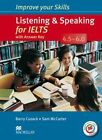 Improve Your Skills: Listening & Speaking for IELTS 4.5-6.0 Student's Book with Key & MPO Pack by Sam McCarter, Barry Cusack (Mixed media product, 2014)