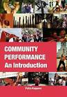 Community Performance: An Introduction by Petra Kuppers (Paperback, 2007)