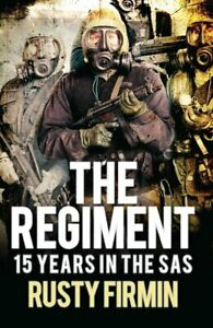 The-Regiment-15-Years-in-the-SAS-by-Rusty-Firmin-9781472817372-Brand-New