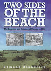 Two Sides of the Beach: The Invasion and Defence of Europe in 1944 by Edmund L. Blandford (Hardback, 1999)