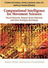 Computational Intelligence for Movement Sciences: Neural Networks and Other Emerging Techniques by IGI Global (Hardback, 2006)