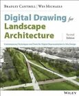 Digital Drawing for Landscape Architecture: Contemporary Techniques and Tools for Digital Representation in Site Design by Bradley Cantrell, Wes Michaels (Paperback, 2014)
