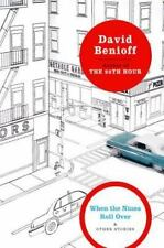 When the Nines Roll Over : And Other Stories by David Benioff (2005, Paperback)