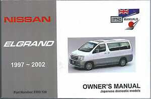 nissan elgrand e50 1997 2002 english language owner s handbook by rh ebay co uk nissan elgrand e50 owners manual english nissan elgrand e51 owners manual english