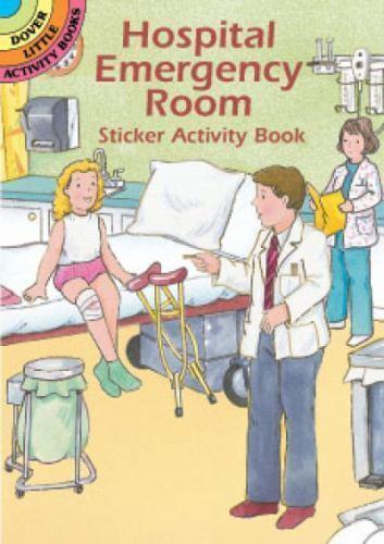 Hospital Emergency Room: Hospital Emergency Room Sticker Activity Book [Dover