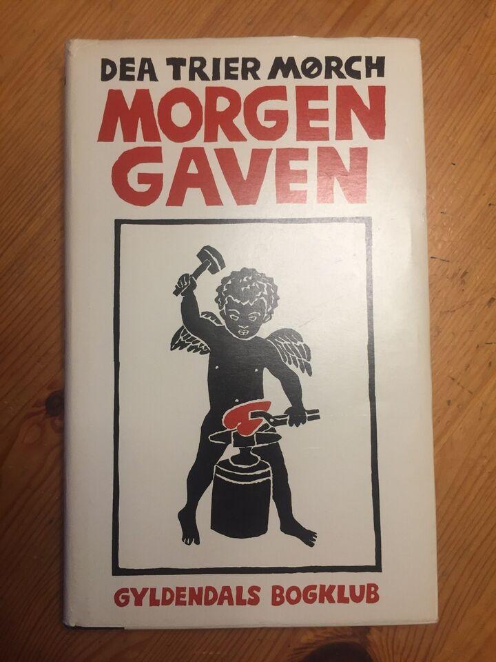 MORGENGAVEN, Dea Trier Mørch, genre: roman
